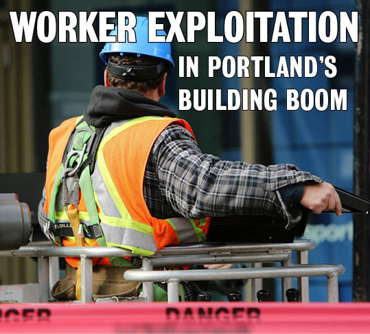 Worker exploitation in Portland's building boom