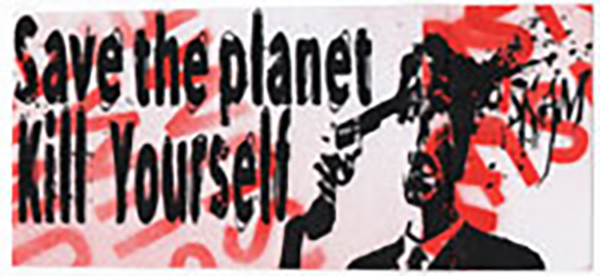 "A sticker reads: ""Save the planet. Kill yourself."""