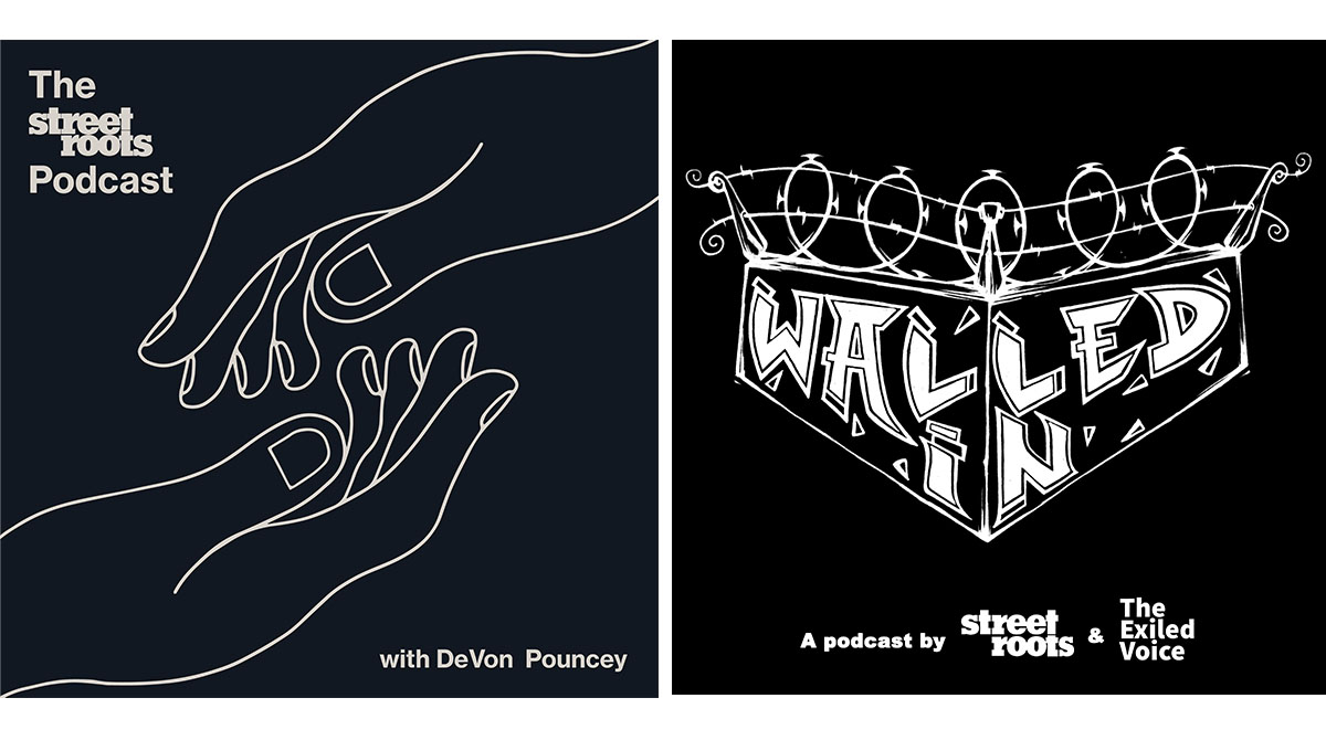 Logos for the Street Roots Podcast and Walled In