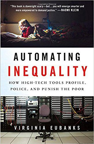 """Automating Inequality"" by Virginia Eubanks"
