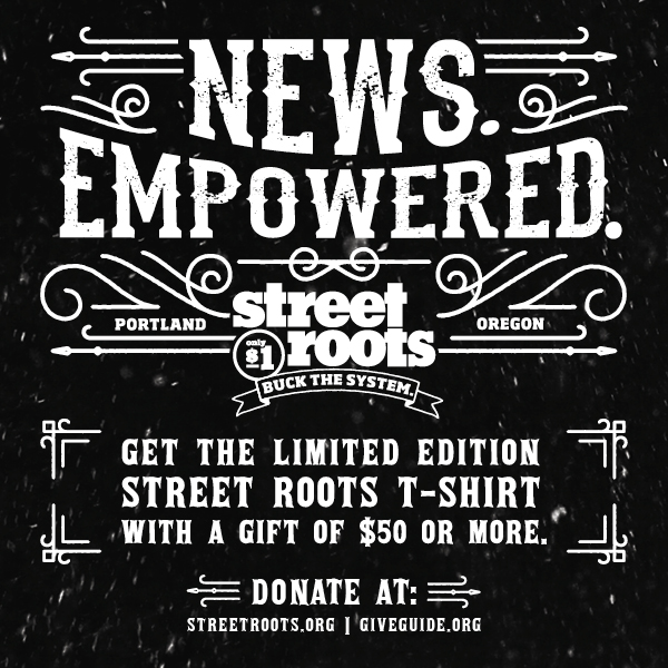Get the Street Roots T-shirt