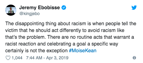 Tweet:The disappointing thing about racism is when people tell the victim that he should act differently to avoid racism like that's the problem. There are no routine acts that warrant a racist reaction and celebrating a goal a specific way certainly is n