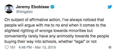 Tweet: On subject of affirmative action, I've always noticed that people will argue with me to no end when it comes to the slightest righting of wrongs towards minorities but conveniently rarely have any animosity towards the people buying their way into