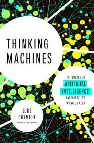 'Thinking Machines' by Luke Dormehl
