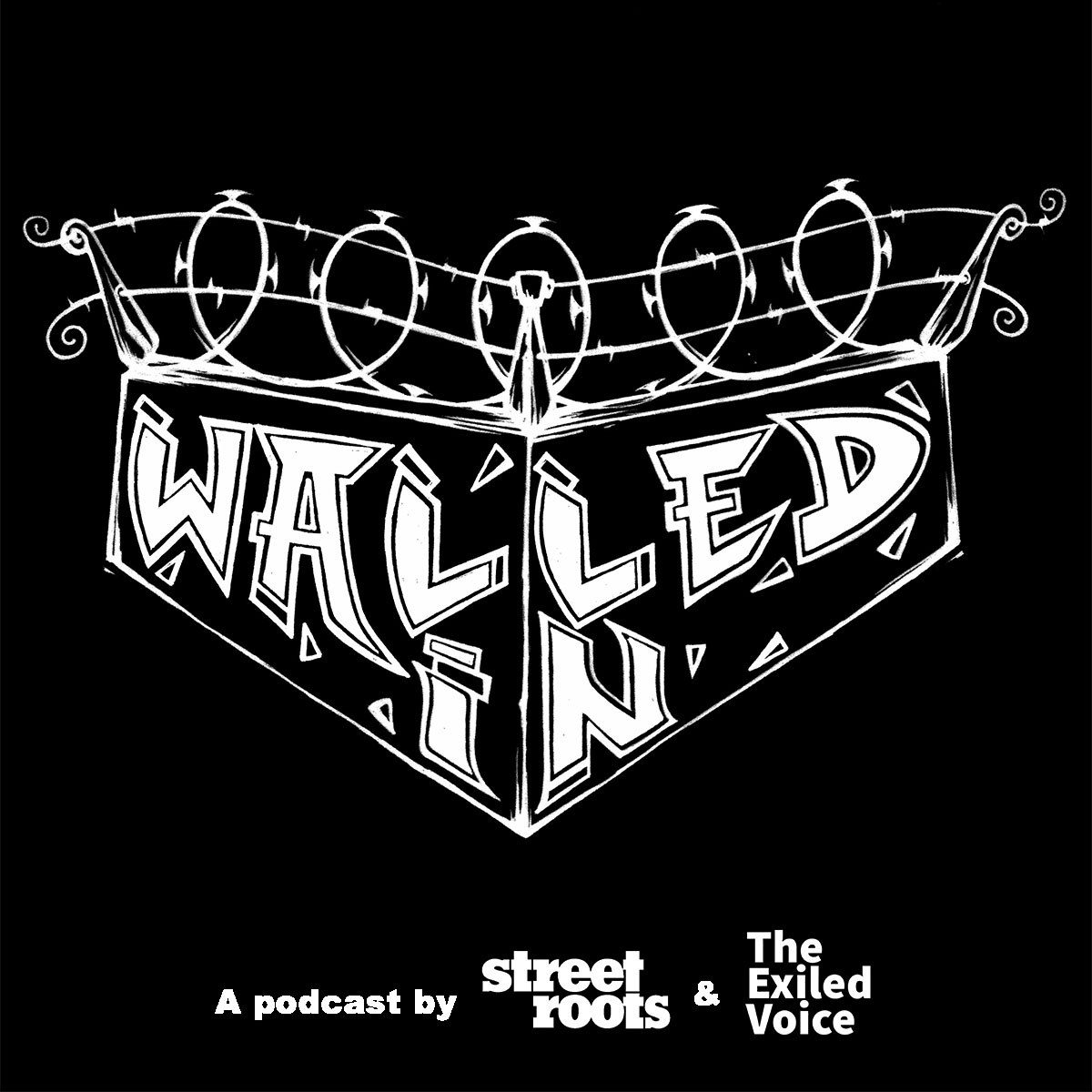Walled In podcast logo: A co-production of Street Roots and The Exiled Voice