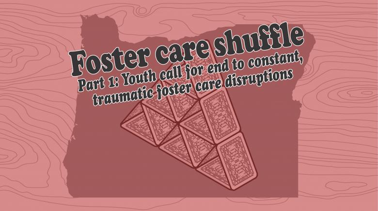"""Photo of a graphic that says """"foster care shuffle part 1: youth call for end to constant, traumatic foster care disruptions"""""""