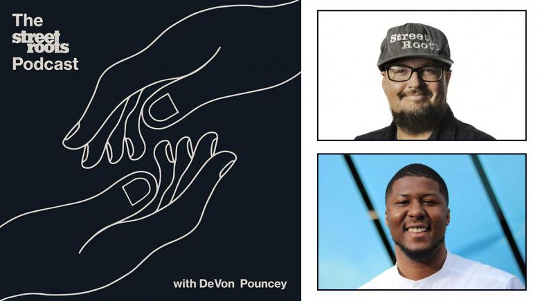 Street Roots Podcast logo with portraits of DeVon Pouncey and Israel Bayer