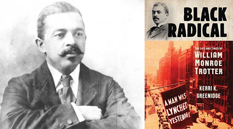 "Portrait of William Monroe Trotter and cover of the book ""Black Radical"""