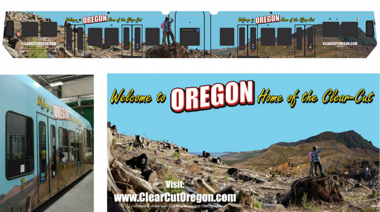 "Oregon Wild's ""Welcome to Oregon, Home of the Clear-Cut"" ad on the side of a MAX train"