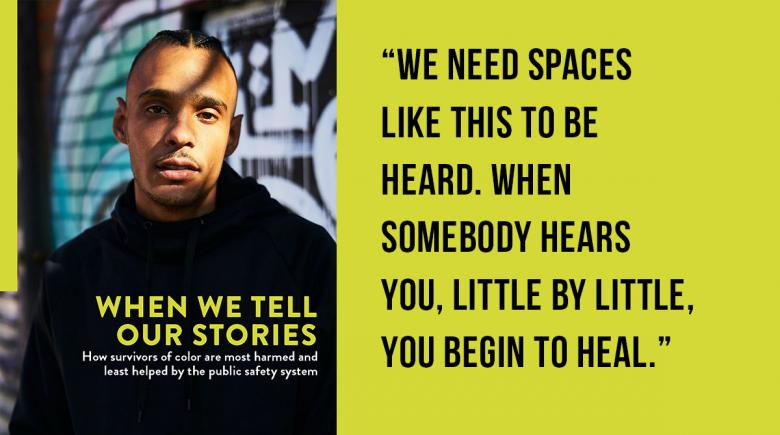 """Cover of the report """"When We Tell Our Stories"""" along with a quote from the report: """"We need spaces like this to be heard. When somebody hears you, little by little, you  begin to heal."""""""