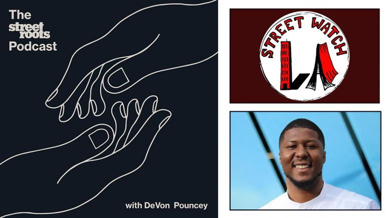 Street Roots Podcast logo with photo of DeVon Pouncey and the Street Watch LA logo