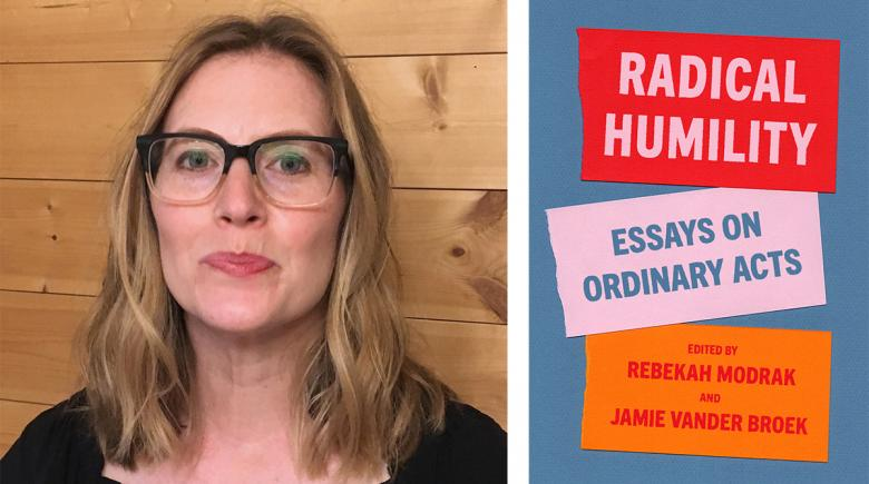 "Photo of Rebekah Modrak alongside a photo of her book ""Radical Humility"""