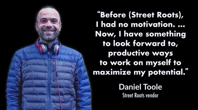 Street Roots vendor Daniel, with a quote from his vendor profile