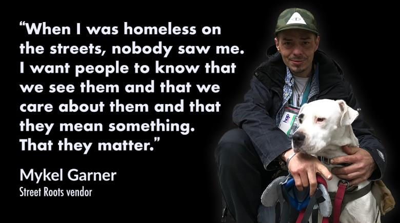 Street Roots vendor Mykel with his dog, along with a quote from the article